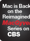 Mac is Back on the Reimagined MacGyver Series on CBS
