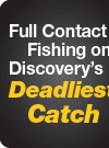 Full Contact Fishing on Discovery's Deadliest Catch