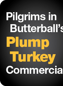 Pilgrims in Butterball's Plump Turkey Commercial