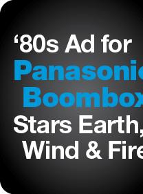 80s Ad for Panasonic Boombox Stars Earth, Wind & Fire