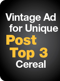 Vintage Ad for Unique Post Top 3 Cereal