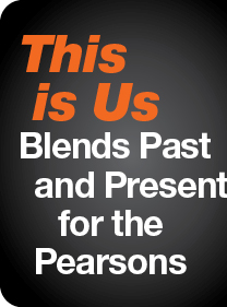 This is Us Blends Past and Present for the Pearsons