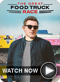 The Great Food Truck Race - WATCH NOW