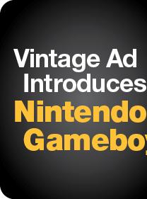 Vintage Ad Introduces Nintendo Gameboy