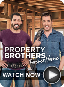 roperty Brothers: Forever Home - WATCH NOW